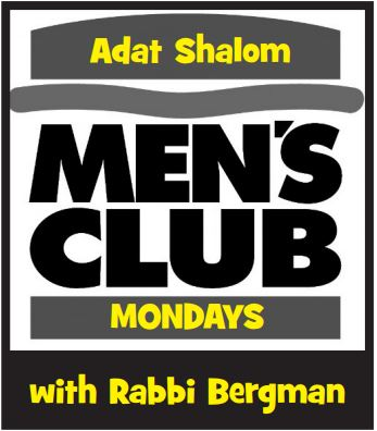 Adat Shalom Mens Club Mondays